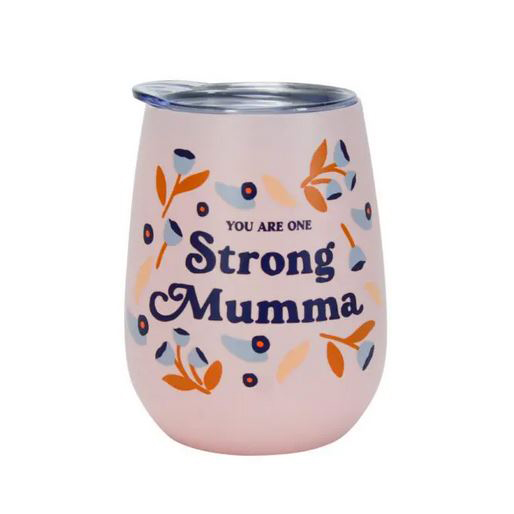 'You Are One Strong Mumma' Wine Tumbler 295ml