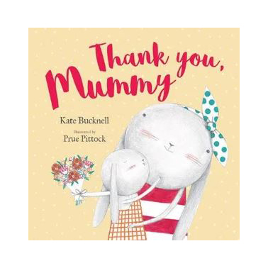 Thank You, Mummy By Kate Bucknell